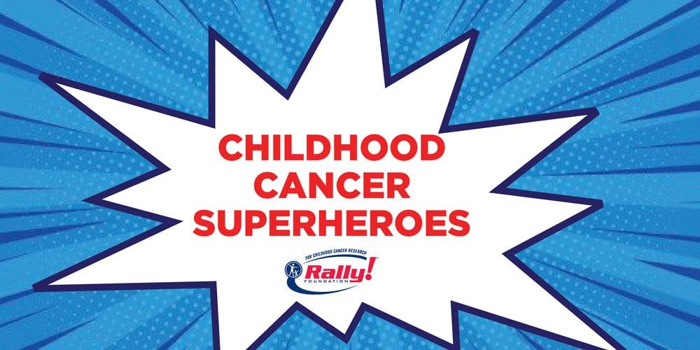 Childhood Cancer Superheroes