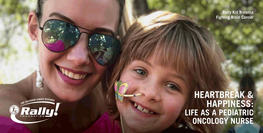 Happiness & Heartbreak: Life as a Pediatric Oncology Nurse